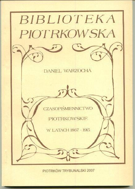 Czasopiśmiennictwo piotrkowskie w latach 1867-1915